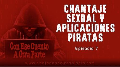 Chantaje Sexual y Aplicaciones Piratas
