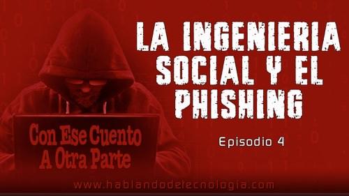 La Ingeniería Social y El Phishing