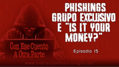 Phishing Grupo Exclusivo e Is It Your Money?